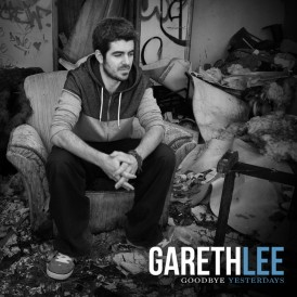 Gareth Lee - Goodbye Yesterday